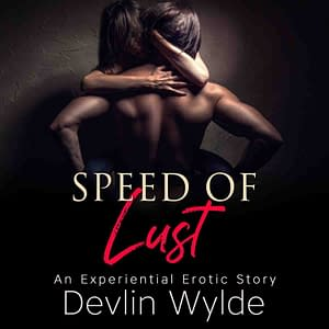 Speed of Lust - Erotic Audio Story for women
