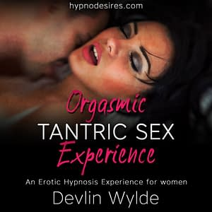 Tantric Sex - Erotic Hypnosis for women