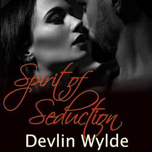Spirit of Seduction - Erotic audio Story