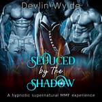 Seduced by the Shadow - Erotic threesome stories