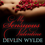 My Sensuous Valentine - Sexy Audio Stories for women