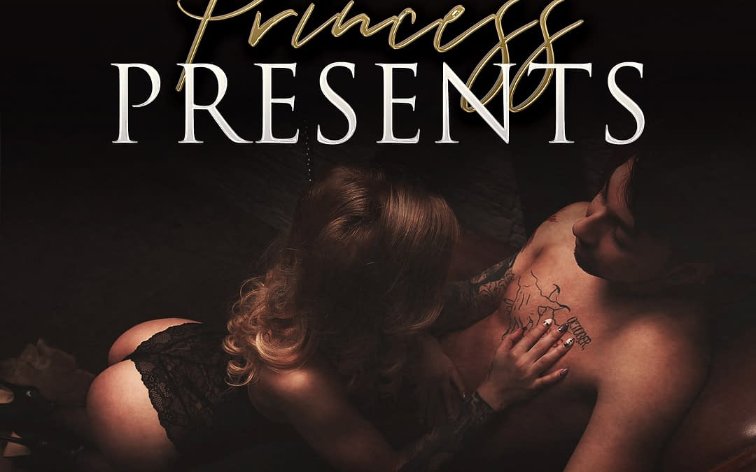 Princess Presents…