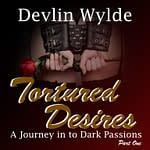 Tortured Desires - BDSM Erotic Hypnosis for women