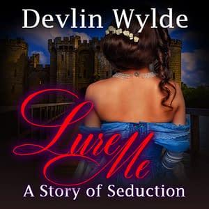 Lure Me - Romantic Erotic audio Story