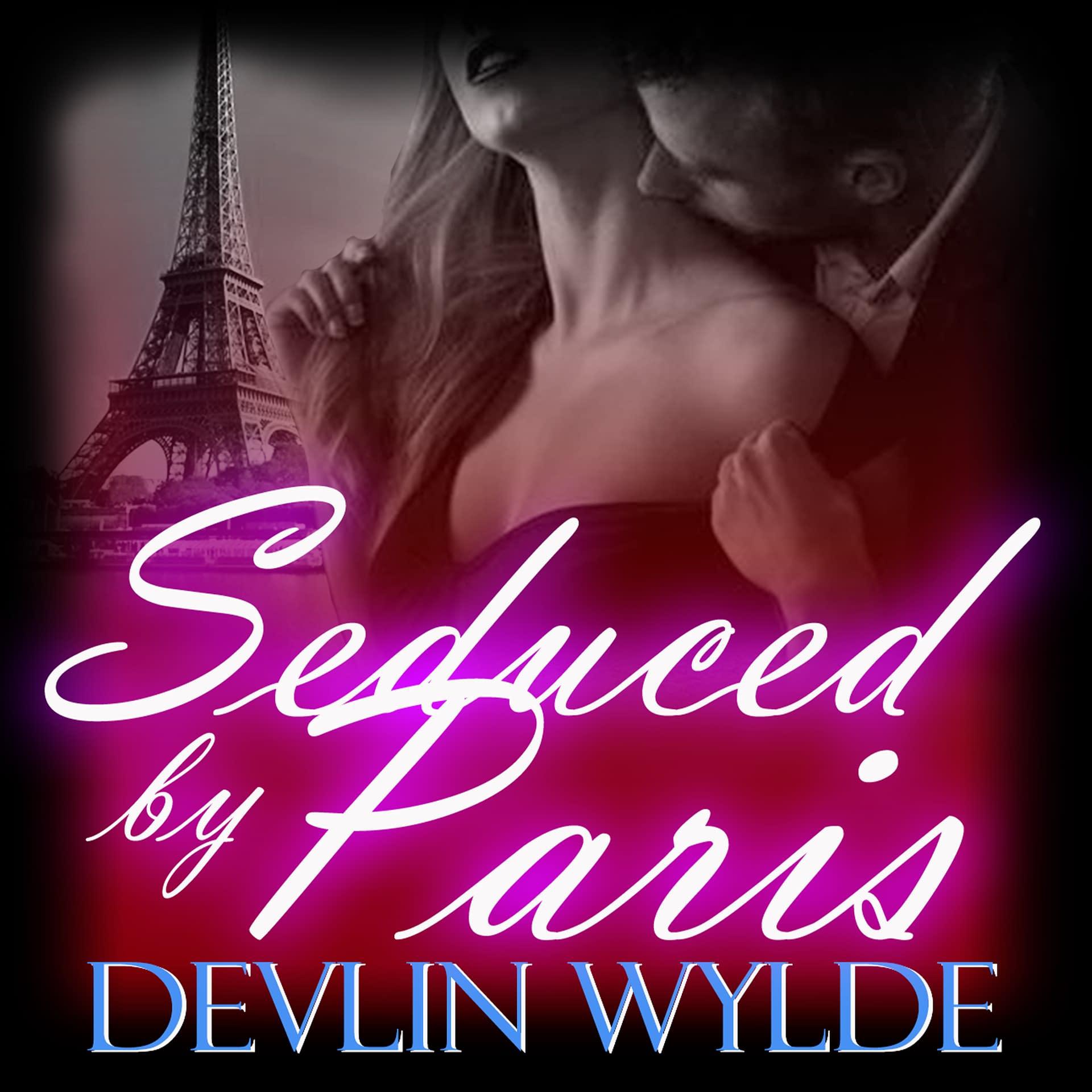 Erotic Audio-Seduced by Paris 2