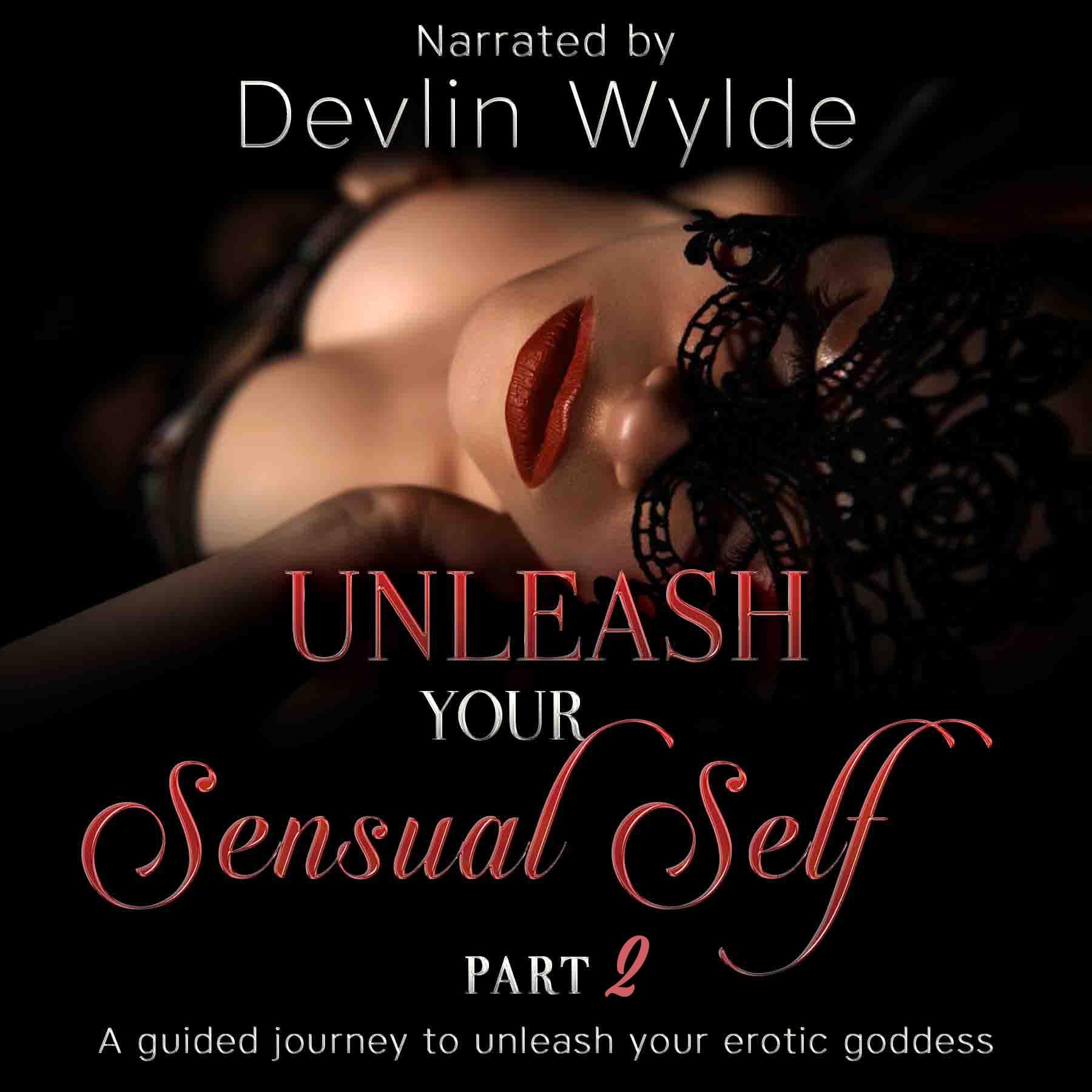 Erotic Audio-Unleash your sensual self - thank you 2