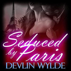 Seduced by Paris - Erotic Audio story for women